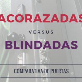 Conozca la diferencia entre puerta blindada y acorazada